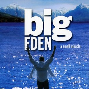 Big Eden 2001 Rotten Tomatoes I got a little insight into his work and his life via internet. big eden 2001 rotten tomatoes