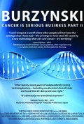 Burzynski: Cancer Is Serious Business, Part II