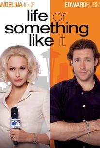 3822b8c96b48e Life or Something Like It (2002) - Rotten Tomatoes