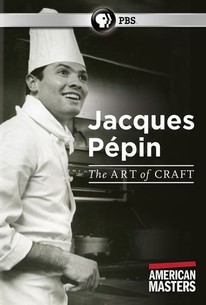 American Masters: Jacques Pépin - The Art of Craft