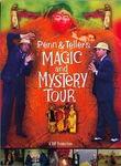 Penn & Teller's Magic and Mystery Tour