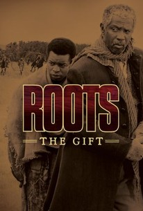 Roots: The Gift (1988) - Rotten Tomatoes