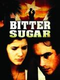 Bitter Sugar (Azúcar Amarga)