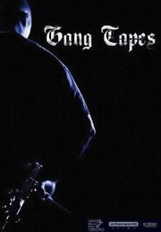 Gang Tapes