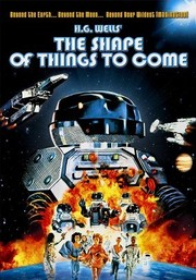 H.G. Wells' The Shape of Things to Come