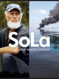 SoLa: Louisiana Water Stories