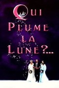 Qui plume la lune? (Who Plucked the Feathers Off the Moon?)