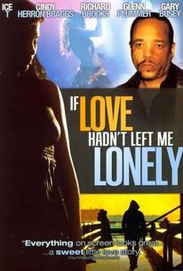 If Love Hadn't Left Me Lonely