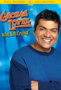 George Lopez - Why You Crying?