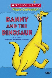 """Danny and the Dinosaur... and More Friendly """"Monster"""" Stories"""