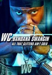 WC: Bandana Swangin: All That Glitters Ain't Gold