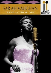 Jazz Icons: Sarah Vaughan: Live in '58 & '64