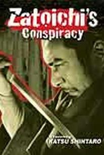 Zatoichi's Conspiracy (Zatoichi at the Blood Fest)