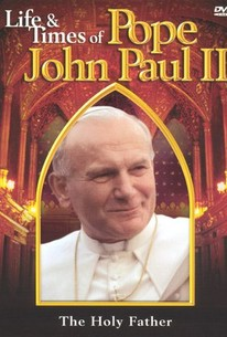 Life and Times of Pope John Paul II