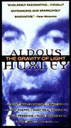 Aldous Huxley: The Gravity of Light