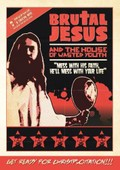 Brutal Jesus And The House Of Wasted Youth