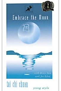 Embrace the Moon - Tai Chi Chuan