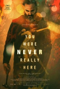 You Were Never Really Here 2018 Rotten Tomatoes