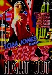 Tom Jones Presents Girls Night Out