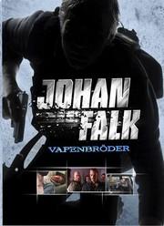 Johan Falk: Vapenbr�der (Vapenbr�der)