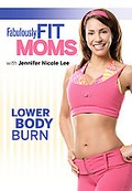 Fabulously Fit Moms: Lower Body Burn