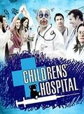 Childrens' Hospital: Season 1