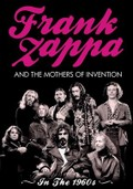 Frank Zappa and the Mothers of Invention: In the 1960s