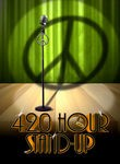 4:20 Hour Stand-Up