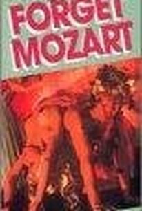 Forget Mozart (Vergeßt Mozart)