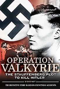 Operation Valkyrie: The Plot to Kill Hitler