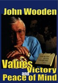 John Wooden: Values, Victory and Peace of Mind