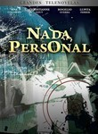 Nada Personal (Nothing Personal)