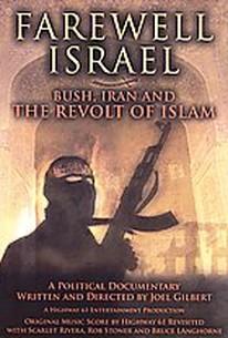 Farewell Israel - Bush, Iran, and The Revolt of Islam