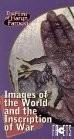 Bilder der Welt und Inschrift des Krieges (Images of the World and the Inscription of War)