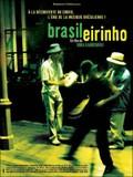 Brasileirinho - Grandes Encontros do Choro (The Sound of Rio: Brasileirinho)