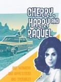 Cherry, Harry and Raquel! (Megavixens) (Three Ways to Love)
