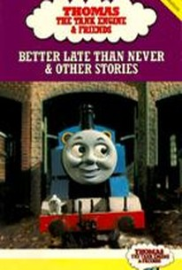 Thomas the Tank Engine - Better Late Than Never & Other Stories