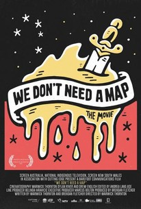 I Need The Map We Don't Need a Map (2017)   Rotten Tomatoes I Need The Map