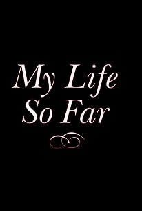 My Life So Far