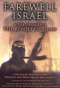 Farewell Israel - Bush, Iran, and The Revolt of Islam