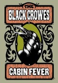 The Black Crowes: Cabin Fever