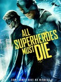 All Superheroes Must Die