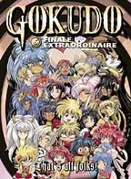 Gokudo Vol. 6: Finale Extraordinaire