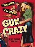 Gun Crazy (Deadly Is the Female)