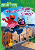 Sesame Street: What's the Name of That Song