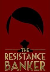 The Resistance Banker