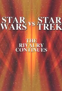 Star Wars vs. Star Trek: The Rivalry Continues