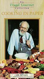 Frugal Gourmet - Cooking Methods: Cooking in Paper