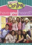 Secret Central: Have You Heard?