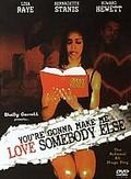 You're Gonna Make Me Love Somebody Else